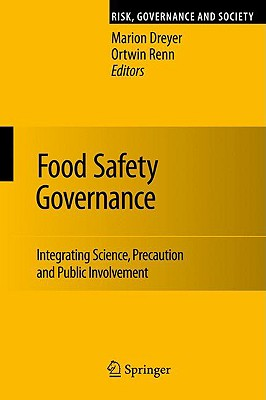 Food Safety Governance By Dreyer, Marion (EDT)/ Renn, Ortwin (EDT)